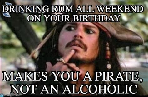 Birthday Weekend Meme - drinking rum all weekend on your birthday on memegen