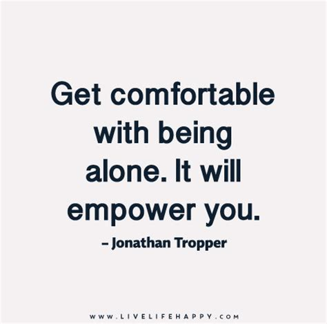 Being Comfortable Alone by Get Comfortable With Being Alone Live Happy