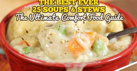 comfort soups and stews the best ever 25 soups and stews