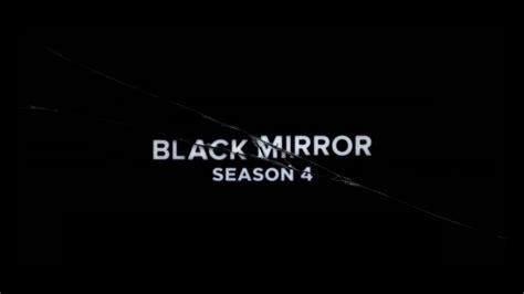 Black Mirror Season 4 | black mirror gets its first season 4 trailer geek ireland