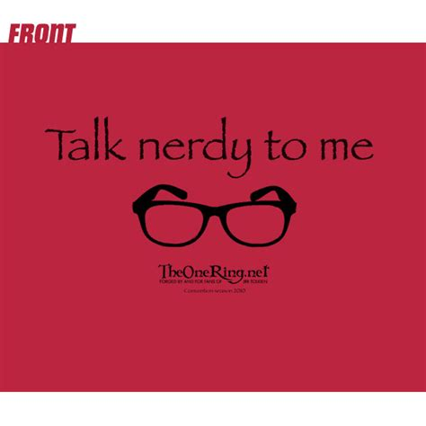 Talk Nerdy To Me snag your theonering net comic con 2010 shirts today