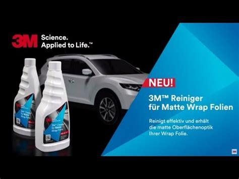 Folie Matt Reinigen by Video 3m Reiniger F 252 R Matte Wrap Folien Dede Youtube