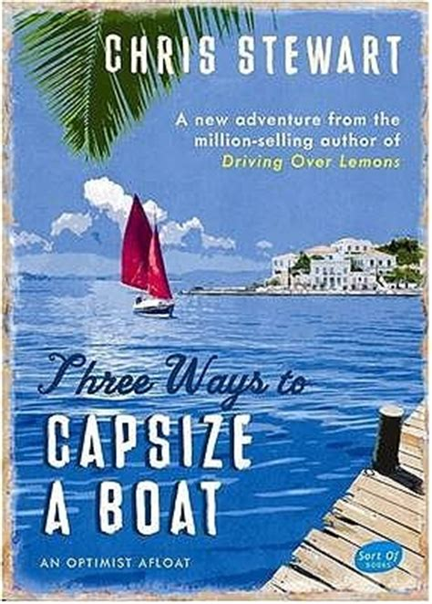 three ways to capsize a boat three ways to capsize a boat an optimist afloat by chris