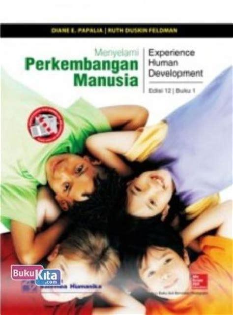 Menyelami Perkembangan Manusia Papalia Edisi 12 Buku 1 bukukita menyelami perkembangan manusia