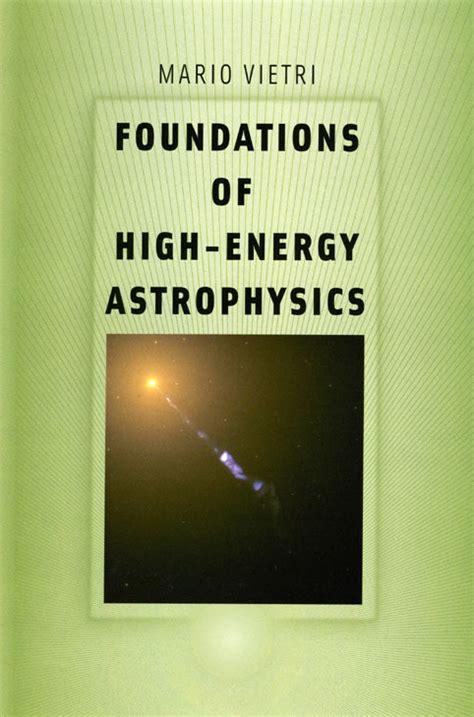 the of high energy books foundations of high energy astrophysics vietri