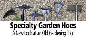 different types of garden hoes specialty garden hoes a new look at an gardening tool