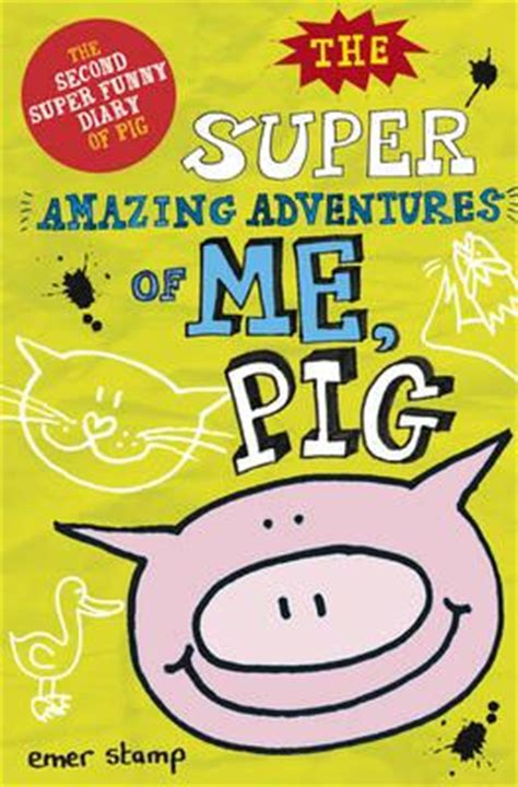the amazing adventures of a midwestern books the amazing adventures of me pig emer st