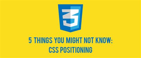 5 Things You Might Be Wondering About by 5 Things You Might Not About The Css Positioning