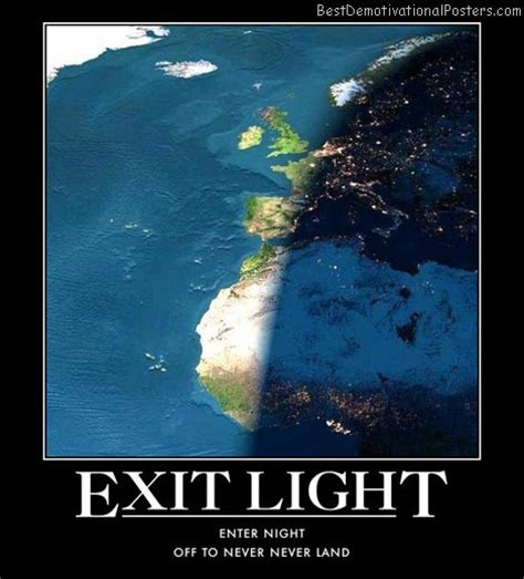 exit light enter night exit light motivational poster