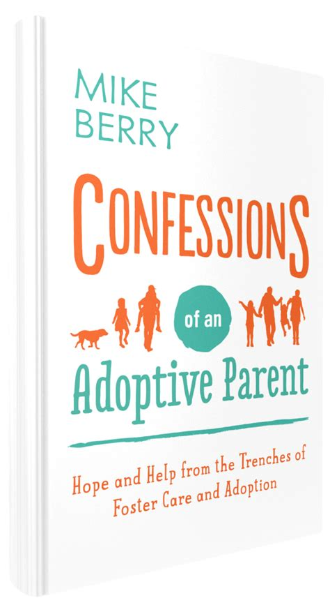 confessions of an adoptive parent and help from the trenches of foster care and adoption books confessions of an adoptive parent book