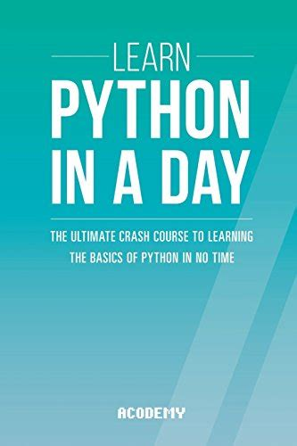 begin to code with python books libro learn python in one day and learn it well python