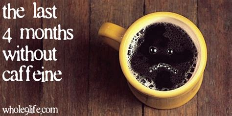 How Does Caffeine Detox Last by Caffeine Clean Four Months Without Coffee The Whole30