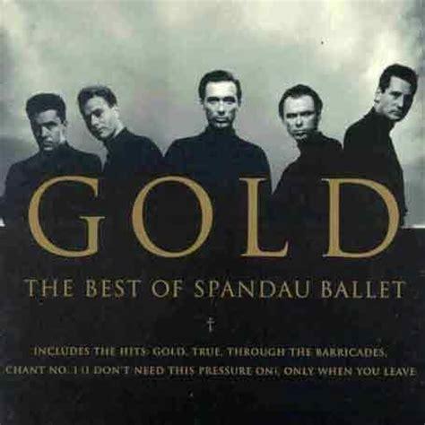 gold best of spandau ballet spandau ballet lyrics lyricspond