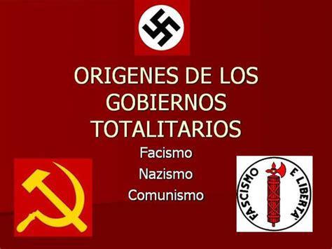 origenes de los gobiernos totalitarios authorstream