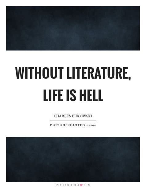 the easy action hell is living without you alice cooper charles bukowski quotes sayings 590 quotations page 2