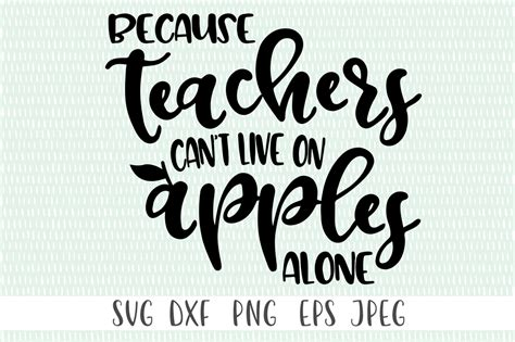 because teachers can t live of apples alone by cut crazy