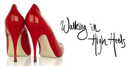 Are You Able To Walk In Heels All The Live Day by And Gracious Walking In High Heels