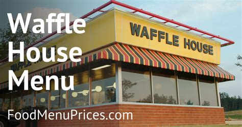Waffle House Near Location by Waffle House Menu With Prices View Breakfast Dinner Menu