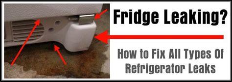 how to fix refrigerator leaking water fridge leaking how to fix a leaking refrigerator