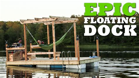 building floating boat docks how to build an epic floating dock youtube