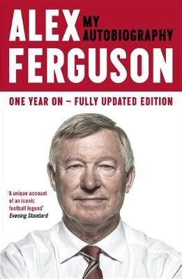 biography autobiography children s books alex ferguson my autobiography by alex ferguson waterstones