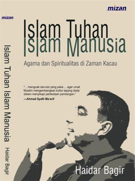 Islam Tuhan Islam Manusia Haidar Bagir Original bukukita islam tuhan islam manusia toko buku