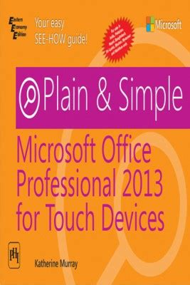 Microsoft Office Professional 2013 Simple And Plain buy plain simple microsoft office professional 2013 for touch devices at flipkart