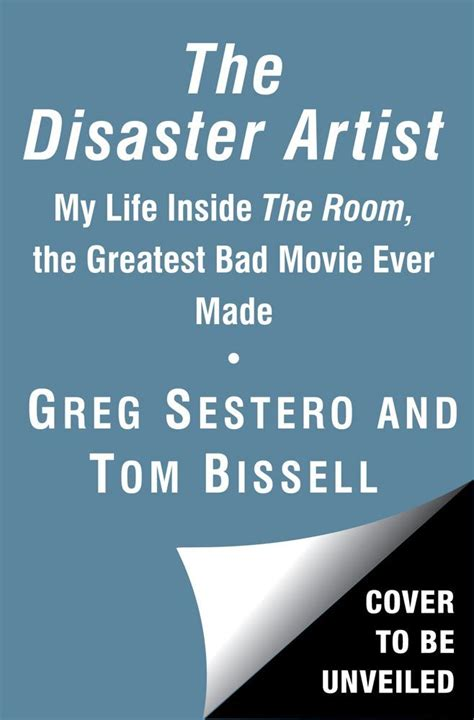 the disaster artist my inside the room the greatest bad made books the disaster artist my inside the room the greatest