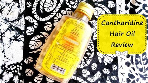 cantharidine hair oil review