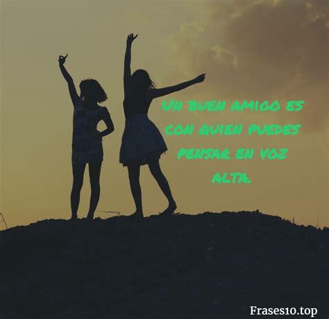 frases de la amistad cortas y bonitas frases de amistad cortas y bonitas frases10 top