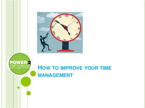 how to manage time better how to improve your time management