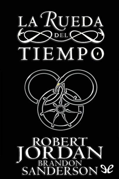 """Saga """"La Rueda del Tiempo"""", iniciada por Robert Jordan y"""