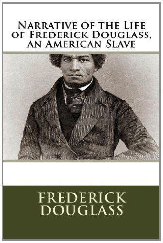 narrative of the of frederick douglass an american written by himself books 17 best ideas about frederick douglass narrative on