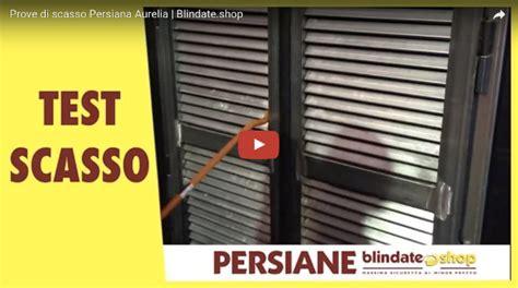 persiana blindata prezzo caratteristiche persiane blindate shop