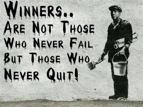 Winners are not those who never fail but those who never ...