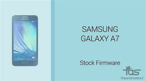 Samsung A7 Update galaxy a7 firmware the android soul