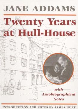 twenty years at hull house twenty years at hull house with autobiographical notes by jane addams 9780252061073