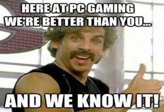 Pc Gamer Meme - pc gamers meme www pixshark com images galleries with