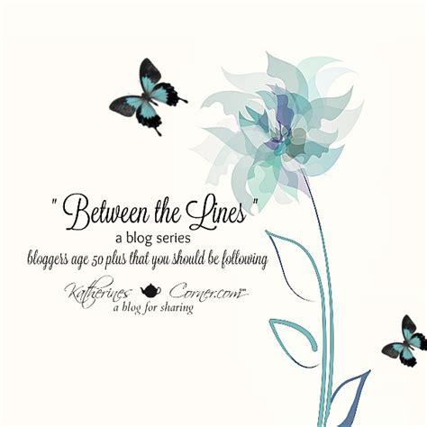 between blogspot between the lines blog series week six katherines corner