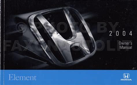 best car repair manuals 2004 honda element transmission control 2004 honda element owner s manual original