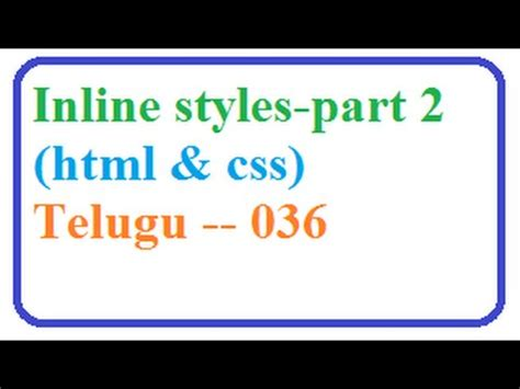 html tutorial videos in telugu internal external inline styles in css and html part 2