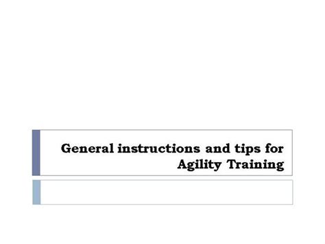 General Instructions And Tips For Agility Training Authorstream Speed And Agility Program Template