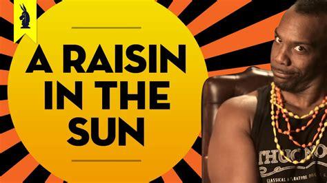 theme song for a raisin in the sun a raisin in the sun thug notes summary analysis