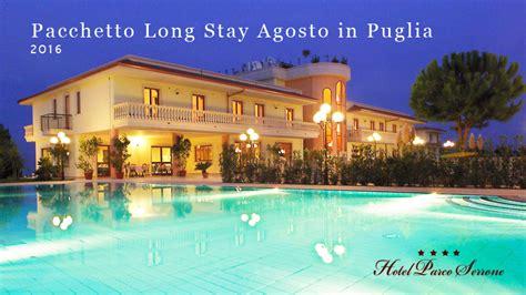 Vacanze Puglia Agosto by Vacanze Agosto In Puglia