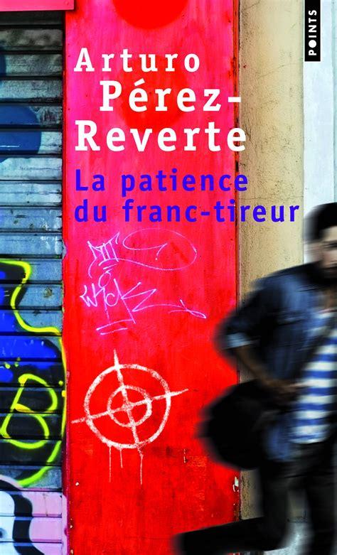 libro el francotirador paciente el francotirador paciente la patience du franc tireur web oficial de arturo p 233 rez reverte
