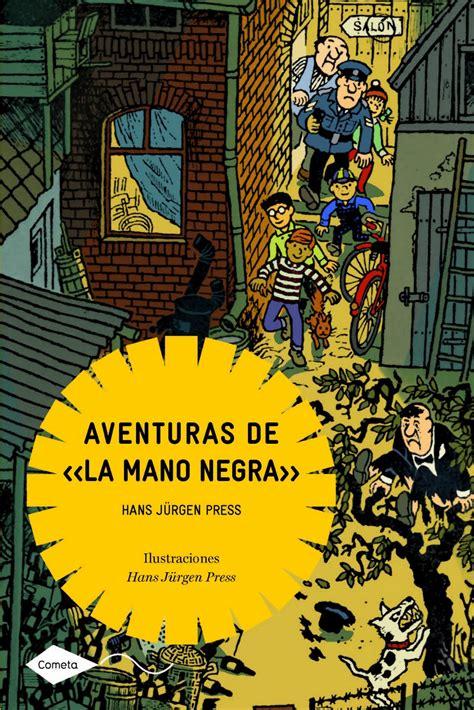 libro de la mano de el molino de cienta la aventuras de la mano negra