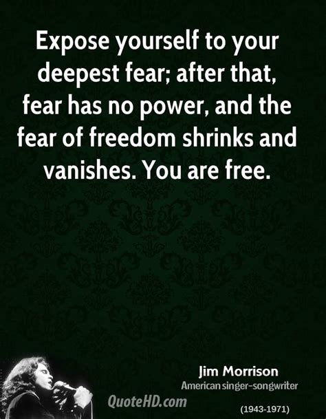 Expose Yourself 2 by Jim Morrison Musician Expose Yourself To Your Deepest Fear