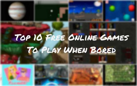 best bored top 10 free to play when bored