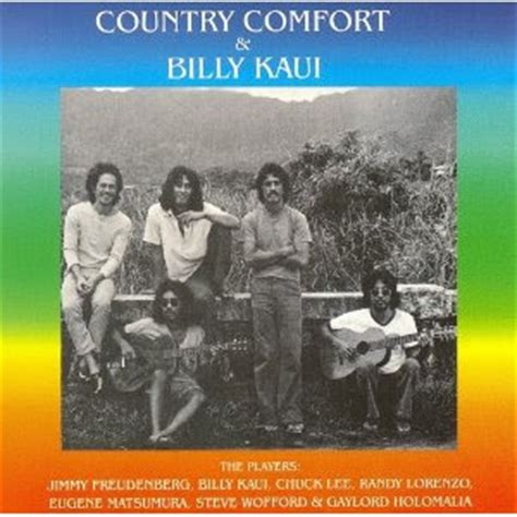 Loosen The Key Country Comfort Billy Kaui Quot The Very