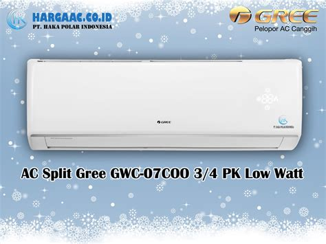 Ac 3 4 Pk Watt Rendah harga jual ac split gree gwc 07coo 3 4 pk low watt voltage